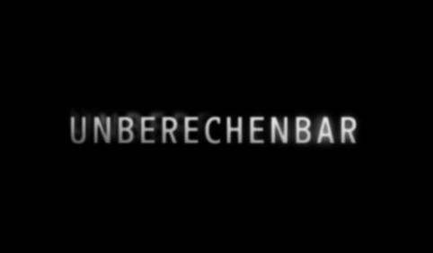 UNBERECHENBAR